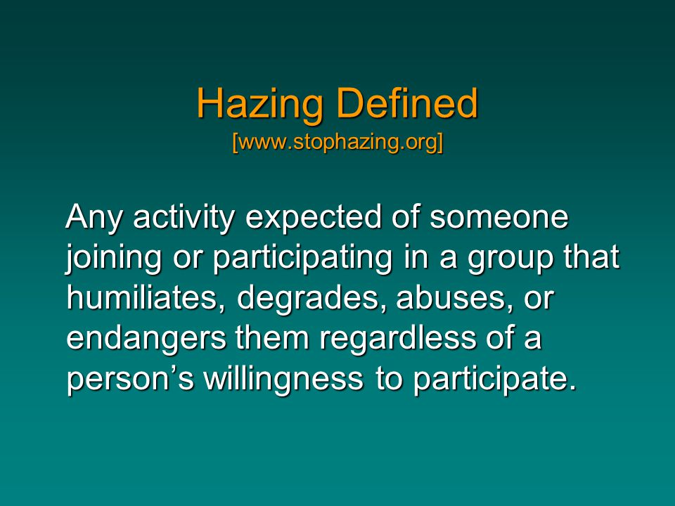 Hazing Defined [www.stophazing.org]